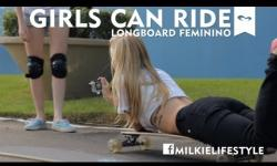 GIRLS CAN RIDE - SKATE LONGBOARD FEMININO - Milkie LifeStyle